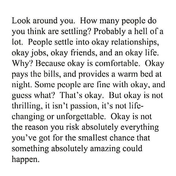 "I will never settle. Having an ""okay"" life is not on my agenda.(Beauty Soul)"