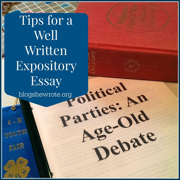 expository essay tips The expository essay can also be used to give a personal response to a world  event,  do not simply list facts, incorporate these as examples supporting your.