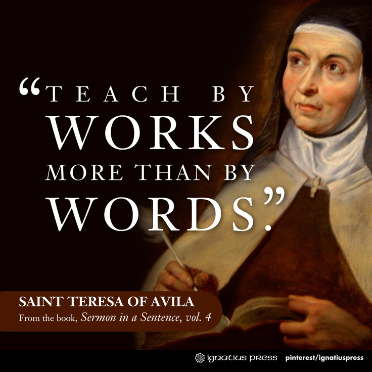 """St. Teresa of Avila, from the book """"Sermon in a Sentence"""". #Catholic #Quotables #Saints"""