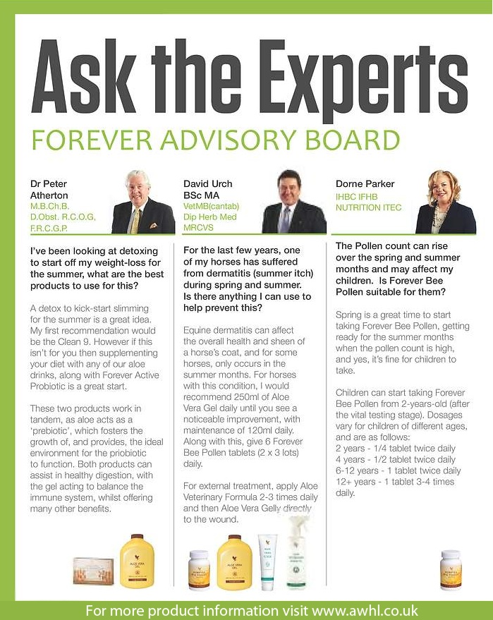 Ask the Experts - Issue 4.....Forever Advisory Board member's, Dr Peter Atherton, David Urch & Dorne Parker answers those everyday questions on how Aloe Vera based products can maintain and improve your everyday health and well-being.