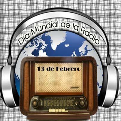 DÍA MUNDIAL DE LA RADIO La Conferencia General de la Unesco proclama el 13 de febrero Día Mundial de la Radio. https://es.wikipedia.org/wiki/D%C3%ADa_Mundial_de_la_Radio