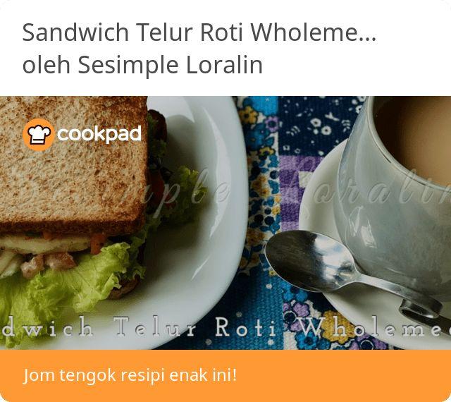 Resipi Sandwich Telur Roti Wholemeal Eat Clean Healthy Breakfast Oleh Sesimple Loralin Resep Di 2021 Menu Sarapan Sehat Resep Makanan Rotis