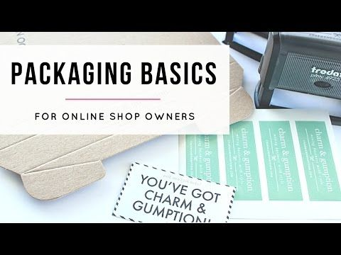 Selling Online - Packaging Basics, What You Need - YouTube