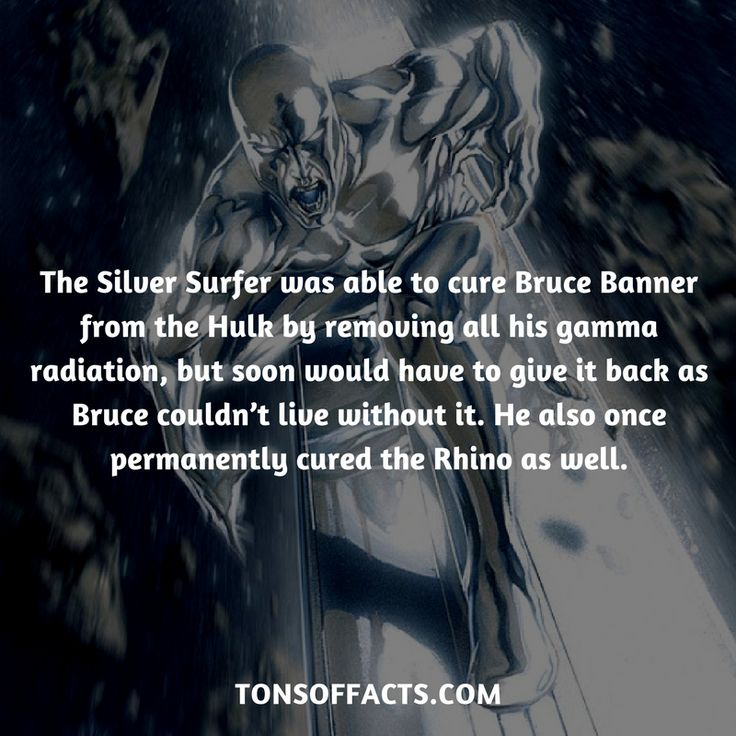 He was able to cure Bruce Banner from the Hulk by removing all his gamma radiation, but soon would have to give it back as Bruce couldn't live without it. He also once permanently cured the Rhino as well. #silversurfer #tvshow #fantasticfour #comics #marvel #interesting #fact #facts #trivia #superheroes #memes #1 #movies #galactus