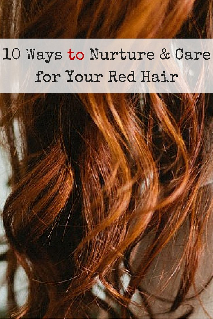 10 Ways to Nurture & Care for Your #RedHair | #HairTip #Redhead