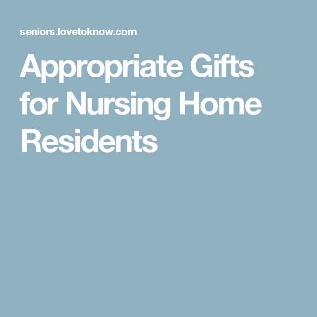 The 25 best nursing home gifts ideas on pinterest diy bags for appropriate gifts for nursing home residents negle Gallery