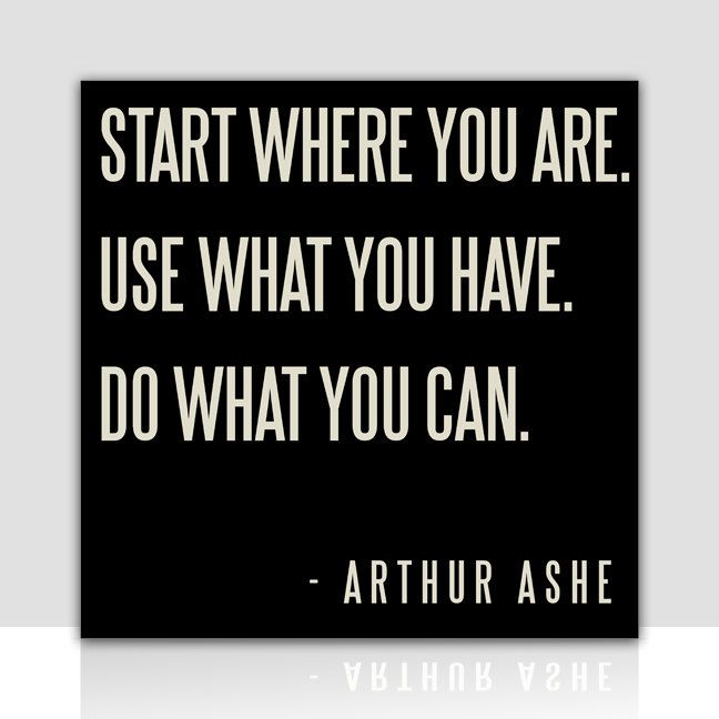 stay scrappy: Remember This, Quotes, Start, Canvas Wall Art, Inspiration Boards, Arthur Ash, Tennis Players, Arthurash, Mottos