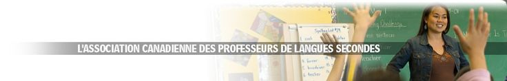 L'ASSOCIATION CANADIENNE DES PROFESSEURS DE LANGUES SECONDES