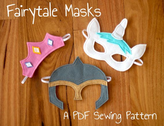Fairytale (Princess Tiara, Unicorn and Knight's Mask) Felt Mask PDF Patterns and BONUS Printables