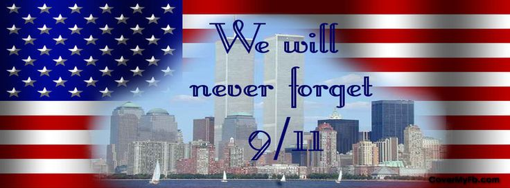911 Remembrance Facebook Covers, 911 Remembrance FB Covers, 911 ...