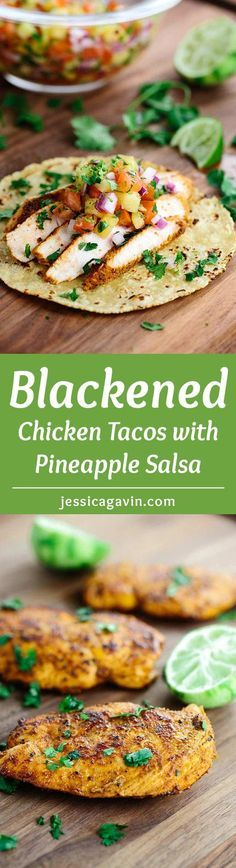 Blackened Chicken Tacos with Pineapple Salsa - This recipe will make any day feel like a Taco Tuesday fiesta! Healthy white meat chicken breast is marinated in savory spices and herbs. | http://jessicagavin.com