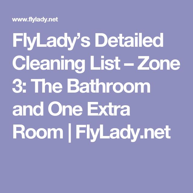 FlyLady's Detailed Cleaning List – Zone 3: The Bathroom and One Extra Room | FlyLady.net