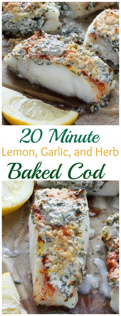 20 Minute Lemon, Garlic, and Herb Baked Cod - easy, healthy, and so delicious!
