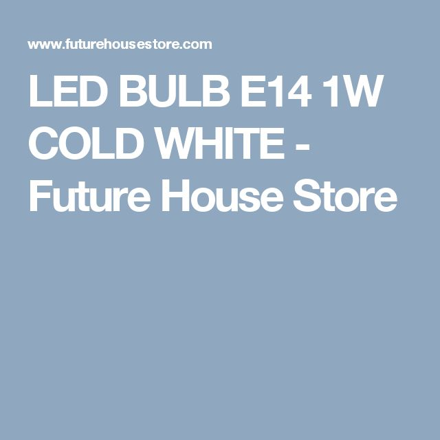 LED BULB E14 1W COLD WHITE - Future House Store