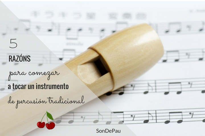 CINCO RAZÓNS para empezar a tocar un instrumento de percusión tradicional
