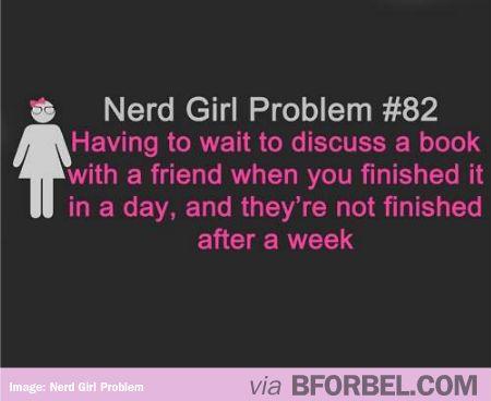 Nerd Girl Problem#82 AAAAAAHHHHH SOOOOOO TRUE I WANT TO TELL THEM SOOOO BAD!!!!!!!