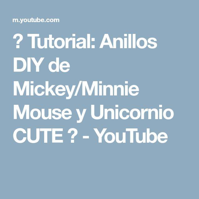 ♥ Tutorial: Anillos DIY de Mickey/Minnie Mouse y Unicornio CUTE ♥ - YouTube