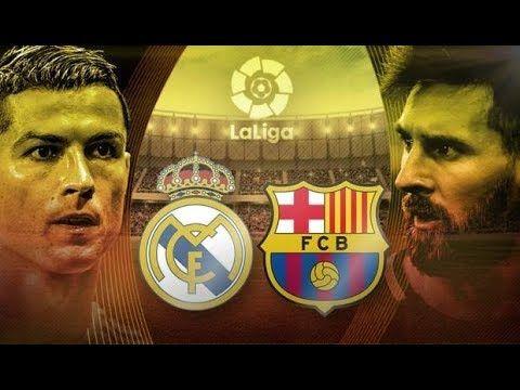 EL CLASICO - REAL MADRID vs BARCELONA LA LIGA LIVE STREAM 23/12/2017 AO ...