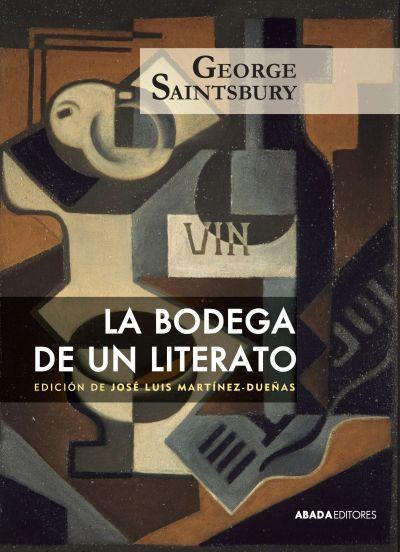 La bodega de un literato. George Saintsbury. Text de gran originalitat, resultat de les observacions i reflexions d'un bebedor.