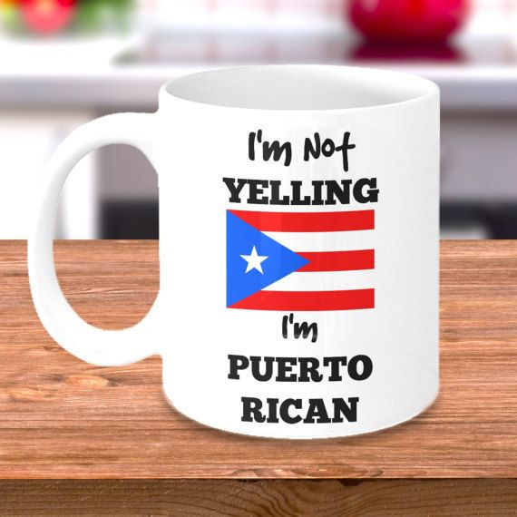 """""""I'm Not Yelling, I'm Puerto Rican"""" Mug - This is the perfect funny mug to gift to your friends and family with Puerto Rican heritage - your search is now over! Show your love to your Puerto Rican mom, dad, grandma or grandpa and bring the smiles with this funny Puerto Rico gift. Or grab one for your own shelf! Perfect for tea, coffee, hot chocolate, or iced versions of a favorite hot drink. You can also dress the mug up even more by placing additional gifts inside, such as stickers…"""