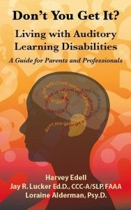Don't You Get It? Living with Auditory Learning Disabilities - Special-Ism