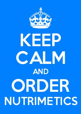 KEEP CALM AND ORDER NUTRIMETICS