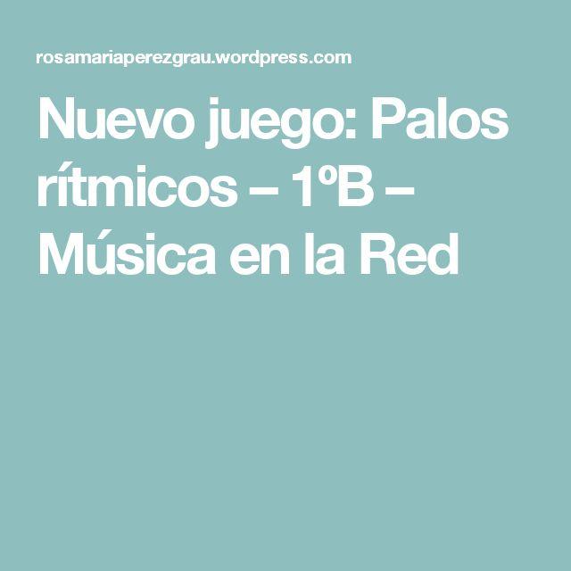 Nuevo juego: Palos rítmicos – 1ºB – Música en la Red