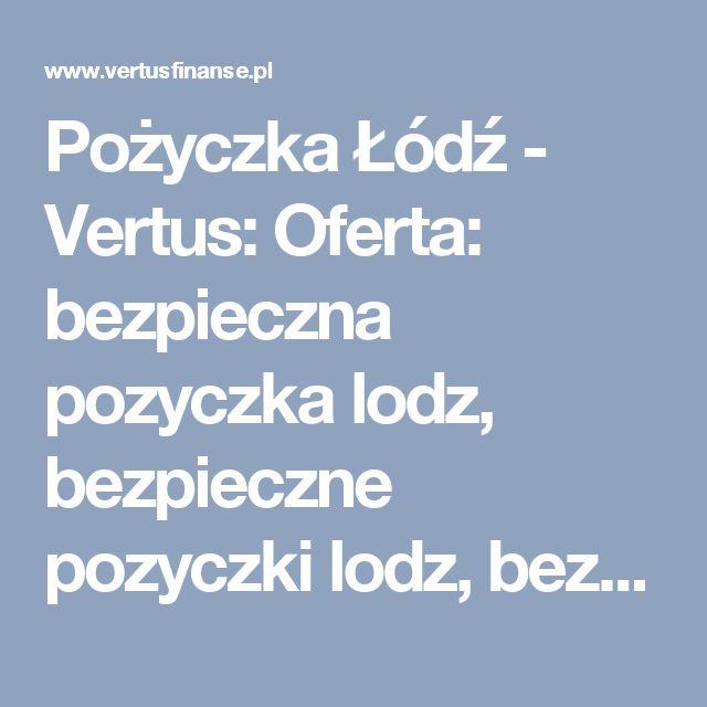 Pożyczka Łódź - Vertus: Oferta: bezpieczna pozyczka lodz, bezpieczne pozyczki lodz, bezpieczny kredyt lodz, dobry kredyt lodz, konsolidacja, konsolidacja lodz, kredyt bankowy lodz, kredyt dla firm, kredyt dla firmy, kredyt dla firmy lodz, kredyt firmowy, kredyt firmowy lodz, kredyt gotówkowy, kredyt gotówkowy lodz, kredyt konsolidacyjny, kredyt konsolidacyjny lodz, kredyt lodz, kredyt od reki lodz, kredyty firmowe, kredyty firmowe lodz, kredyty gotowkowe, kredyty gotowkowe lodz, kredyty…