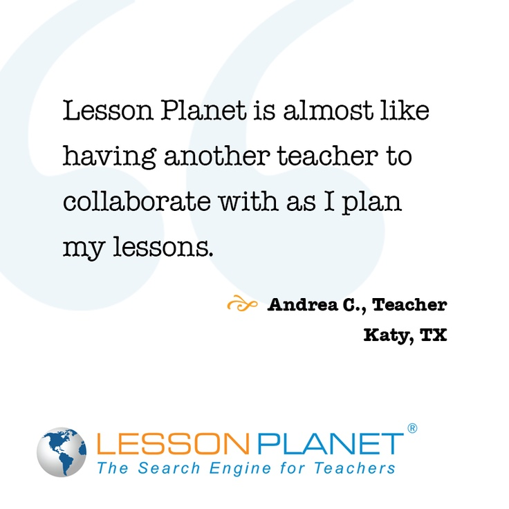 Lesson Planet Testimonials - Lesson Planet (www.LessonPlanet.com) is a leading online teacher community and search solution designed specifically to help PreK-12 educators find lesson planning resources.