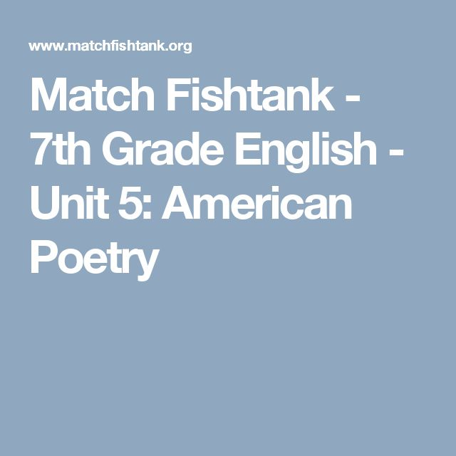 Match Fishtank - 7th Grade English - Unit 5: American Poetry