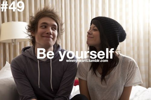 you should always be yourself around each other and never change your true personality :)
