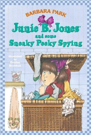 Junie B. Jones and Some Sneaky Peeky Spying (Junie B. Jones Series #4)  byBarbara Park