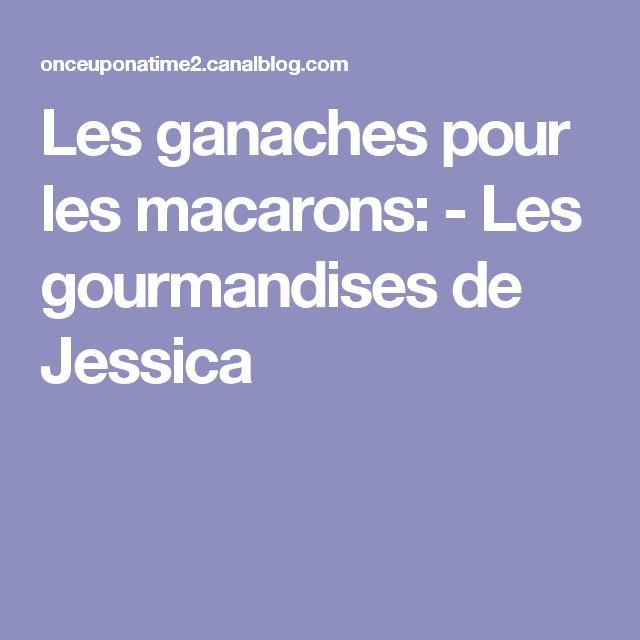 Les ganaches pour les macarons: - Les gourmandises de Jessica