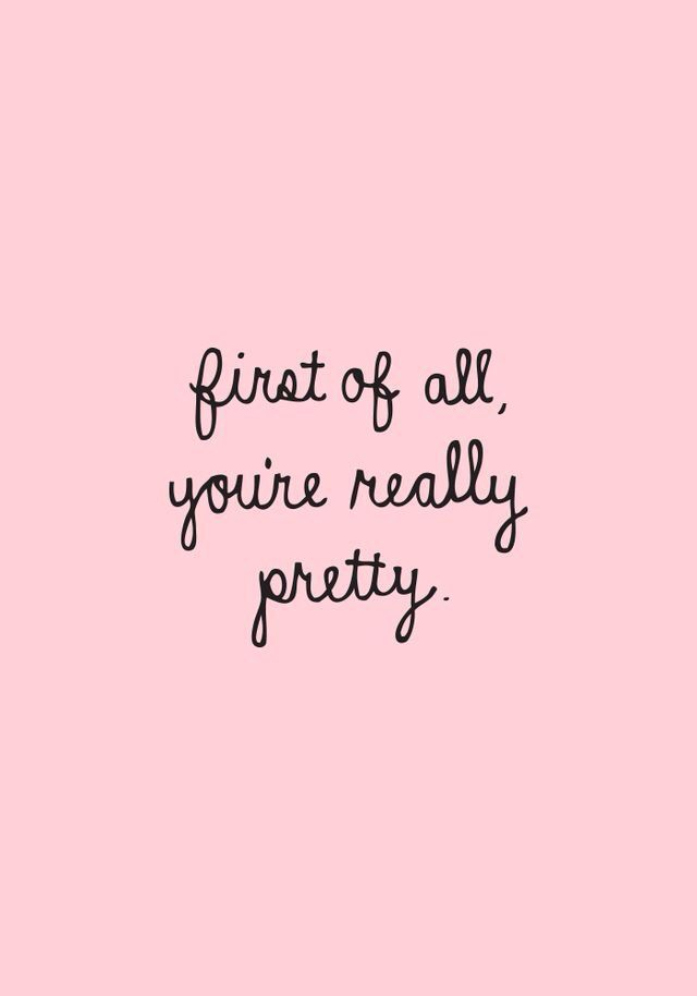 First Of All Youre Really Pretty Printable Pink Poster With A Handwritten Italic Statement
