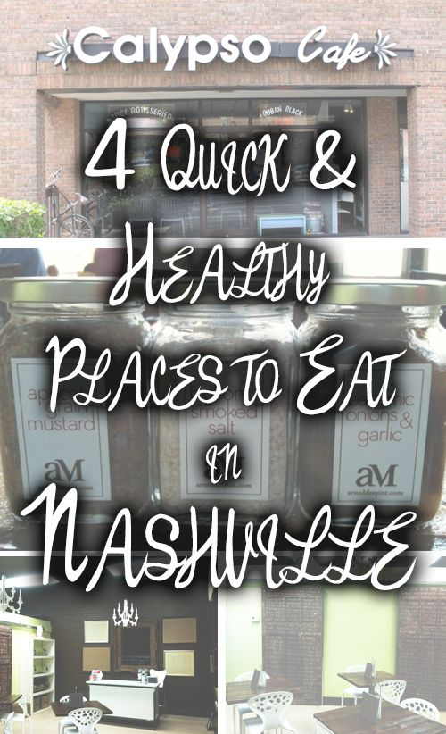 4 Quick and Healthy Places to Eat in Nashville for Busy Nurses
