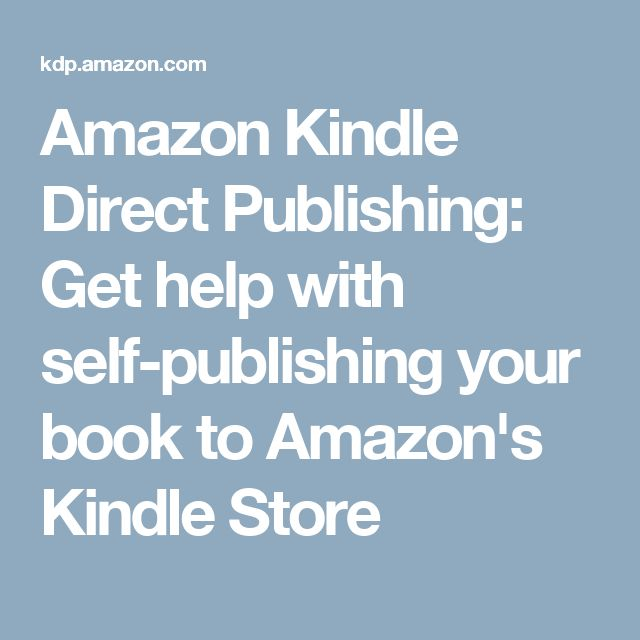 Amazon Kindle Direct Publishing: Get help with self-publishing your book to Amazon's Kindle Store