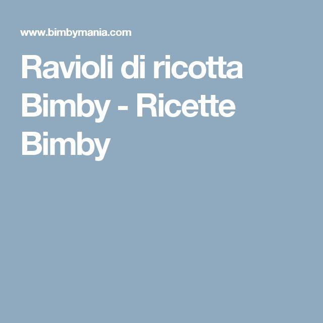 Ravioli di ricotta Bimby - Ricette Bimby