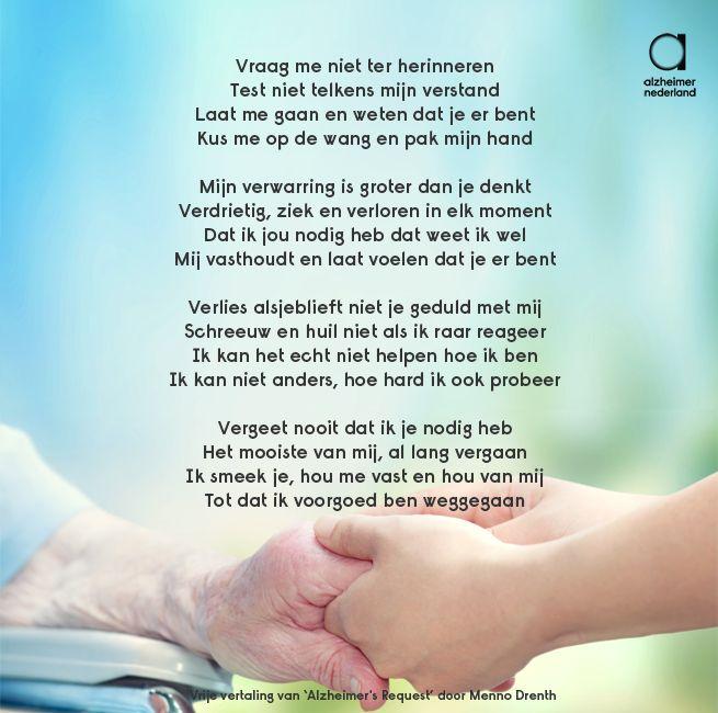 """""""Hou me vast en hou van mij"""". Deze wens delen we namens iedereen met dementie. Vrije vertaling van het gedicht 'Alzheimer's Request' door Menno Drenth #alzheimer #dementie"""