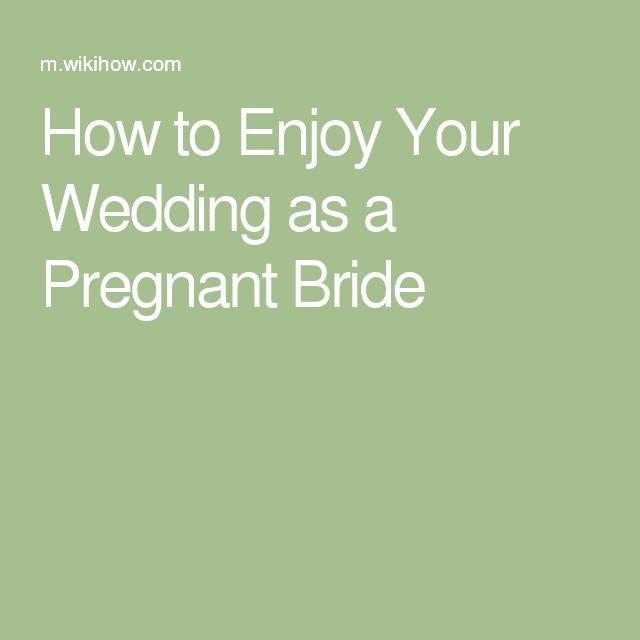 How to Enjoy Your Wedding as a Pregnant Bride