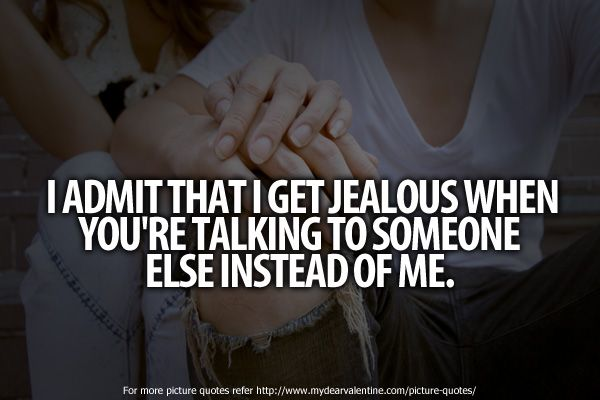 Sad but true haha not the crazy kind of jealous just normal jealous