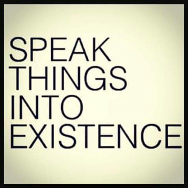Your mind believes what you tell it. Speak things into existence.