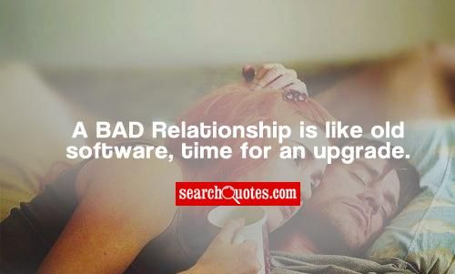 inspirational quotes about bad relationships | ... for an upgrade 86 up 14 down unknown quotes relationship advice quotes