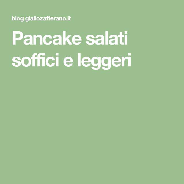 Pancake salati soffici e leggeri