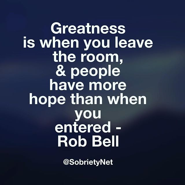 "✨Greatness is when you leave the room, & people have more hope than when you entered. - Rob Bell @realrobbell ✨✌️... The ""Sobriety Network"" Podcast Raffle: Step 1: Click the link in my bio or comment your email address below... Step 2: Check your email for further instructions & you will be automatically entered into the raffle to WIN $100 BUCKS CASH!"