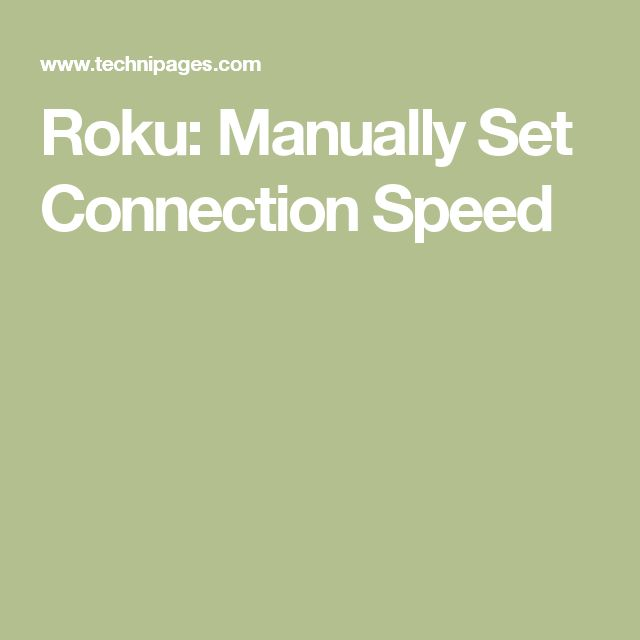 Roku: Manually Set Connection Speed
