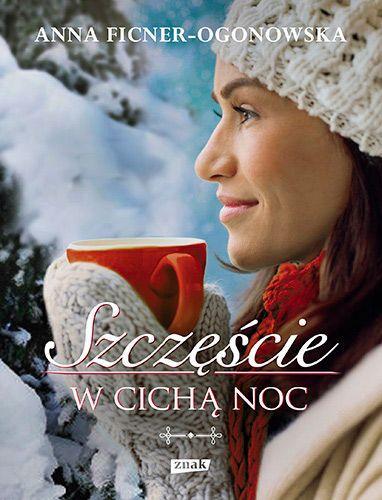 Szczęście w cichą noc, Anna Ficner- Ogonowska (sygnatura: pol.obycz.)