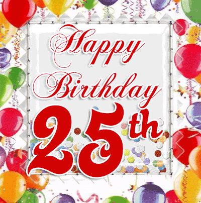 25th Birthday wishes, quotes, cards and messages