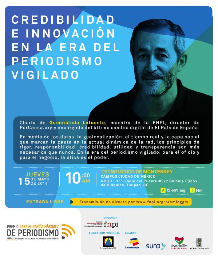 El maestro de la FNPI Gumersindo Lafuente, director de Porcausa.org, estará en Ciudad de México los días 14 y 15 de mayo para conducir dos encuentros sobre periodismo, ética e innovación, en el marco del Premio Gabriel García Márquez de Periodismo y el programa Ética y sostenibilidad, de la FNPI y GrupoSura. #PremioGGM    Más información aquí: http://www.fnpi.org/premioggm/2014/05/la-etica-como-modelo-de-negocio/