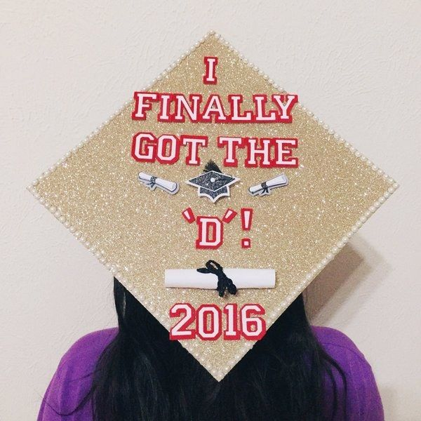 This person who finally got the D…egree. | 24 Graduation Caps That Totally Fucking Nailed It