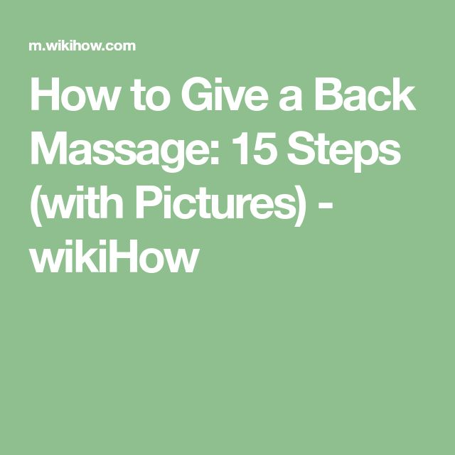 How to Give a Back Massage: 15 Steps (with Pictures) - wikiHow
